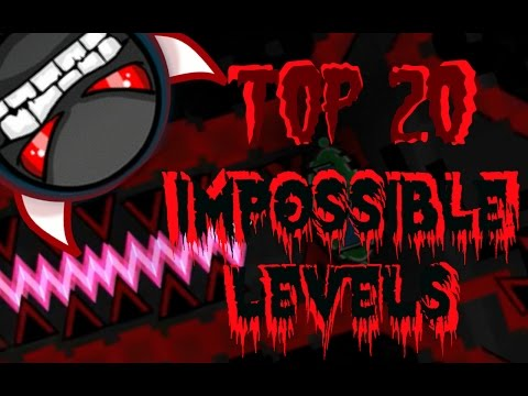 Top 20 Most Impossible Levels In Geometry Dash (Gameplays by ToshDeluxe)