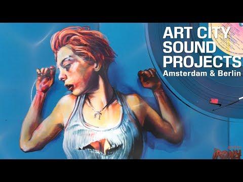 Art city sound projects / Amsterdam & Berlin