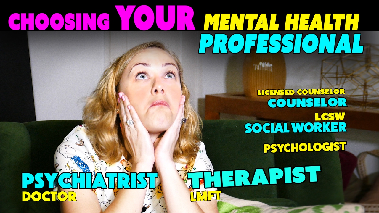 Psychiatrist, Therapist, Social Worker, LCSW, Psychologist... Who Should You See?