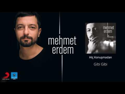 Mehmet Erdem | Gibi Gibi | Official Audio Release©