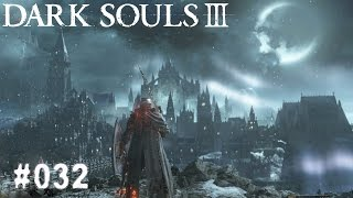 DARK SOULS 3 | #032 - Bissige Hunde! | Let's Play Dark Souls 3 (Deutsch/German)