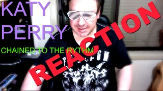Katy Perry - Chained To The Rhythm (Lyric Video) ft. Skip Marley #REACTION