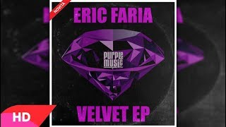 Eric Faria - Can't Get Enough Of Your Love Baby ( Original Mix )