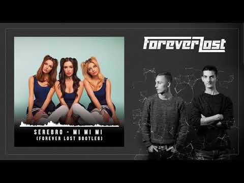 SEREBRO - Mi Mi Mi (Forever Lost Bootleg)