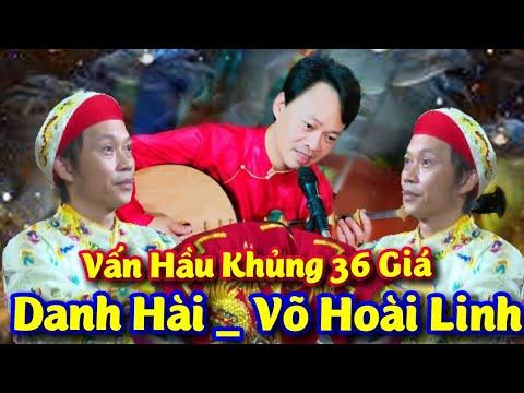 Vấn Hầu Khủng 36 Giá . Danh Hài Võ Hoài Linh . Văn Thanh Long Hay Thôi Rồi