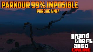 PORQUE A MI? | PARKOUR 99% IMPOSIBLE GTA V
