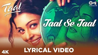 Taal Se Taal Lyrical - Taal | Aishwarya Rai, Akshaye Khanna, Anil Kapoor |A R Rahman | Anand Bakshi