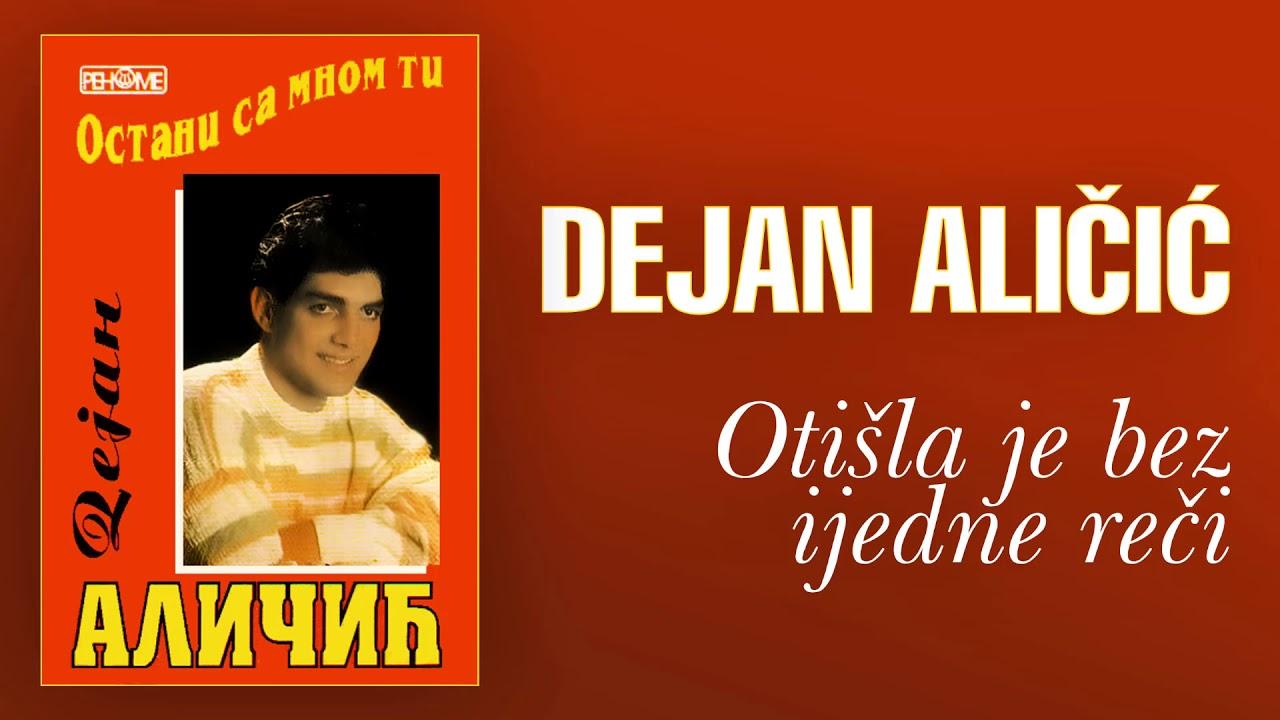 Dejan Alicic - Otisla je bez ijedne reci (Audio 1994)