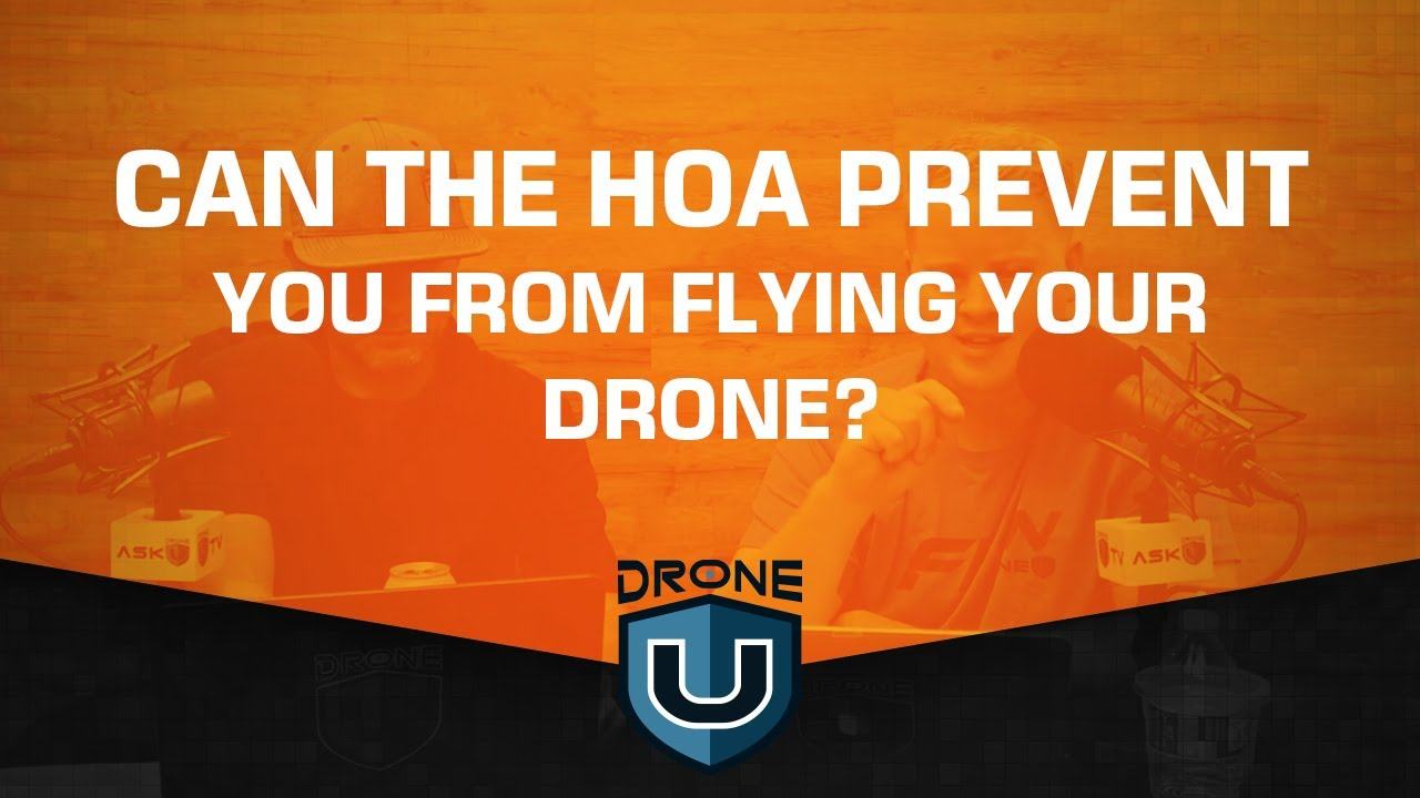 Can the HOA Prevent You from Flying Your Drone? - Drone U™