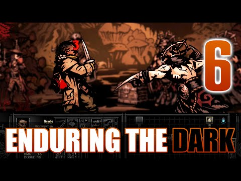 [6] Enduring the Dark (Let's Play Darkest Dungeon w/ GaLm)