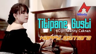 Download Lagu Happy Asmara - Titipane Gusti [OFFICIAL] mp3