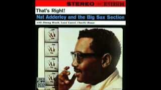 "Chordnation - Nat Adderley and the Big Sax Section -  ""That"
