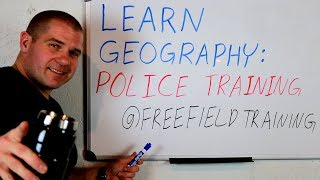 Learning Geography: POLICE TRAINING
