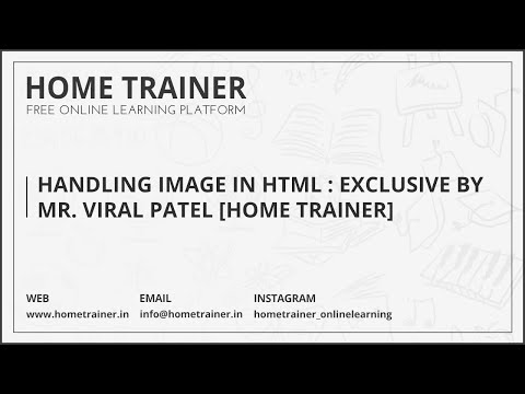 Handling Image In HTML : Exclusive By Mr. Viral Patel [Home Trainer]