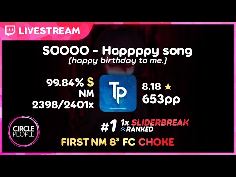 Osu! | ThePooN | SOOOO - Happppy Song. [happy Birthday To Me.] #1 99.84 2398/2401 1xSB 653pp