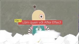 [15 ngày motion graphic] Tập 1: Làm quen với After Effect.