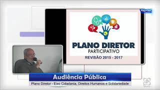 Audiência Pública 11/08/2017 - Plano Diretor 2017 Eixo Cidadania, Direitos Humanos e Solidariedade