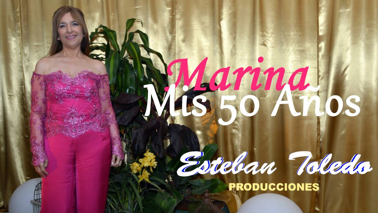 Mis 50 a os marina aftermovie youtube - Mis 50 anos ...