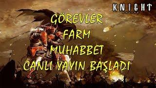 KNIGHT ONLINE FARM #GOREV #MUHABBET #CANLI YAYINI 2 #MANES #2018
