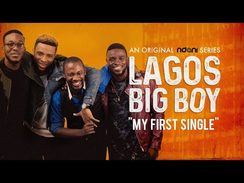 Lagos Big Boy S1E4 : My First Single