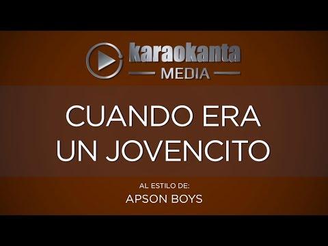 Karaokanta - Apson Boys - Cuando era un jovencito