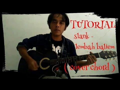 TUTORIAL LAGU SLANK - LEMBAH BALIEM ( Cover Chord)