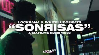 Lock (a.k.a Lockbama) · SonRisas   Prod. WhiteLudoBeats (SIXfilms Music Video)