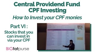 CPF Investing : How to Invest your CPF Monies - Stocks that you can invest in