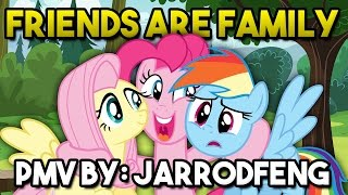 Friends Are Family | PMV
