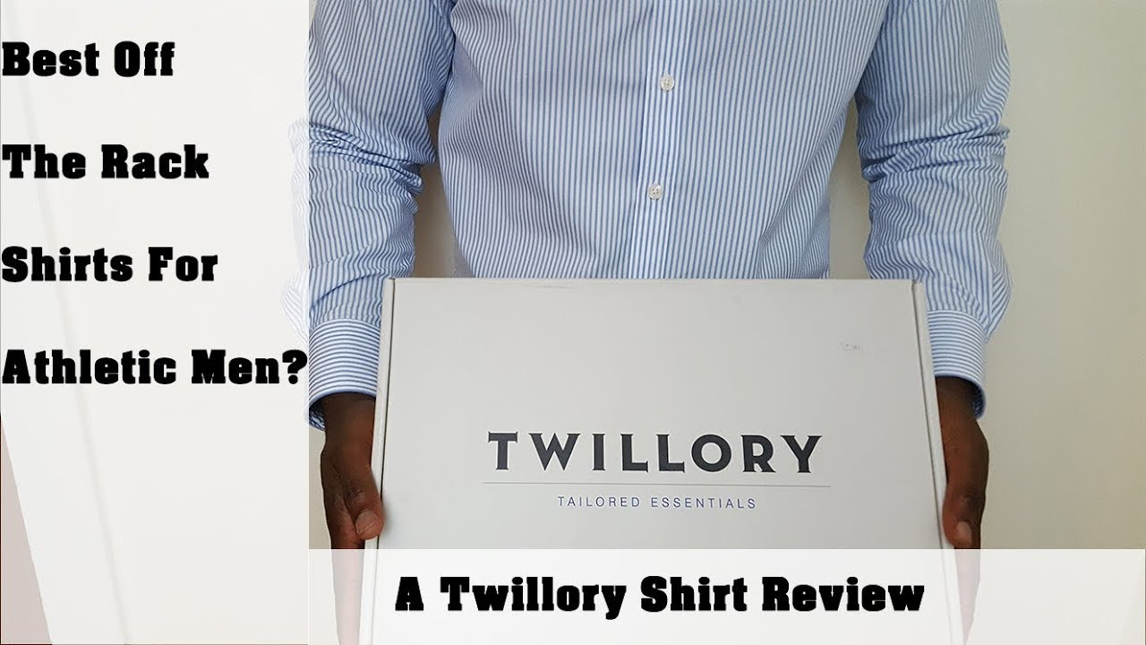 Best Fitting Off The Rack Shirts For Athletic Men Twillory Review