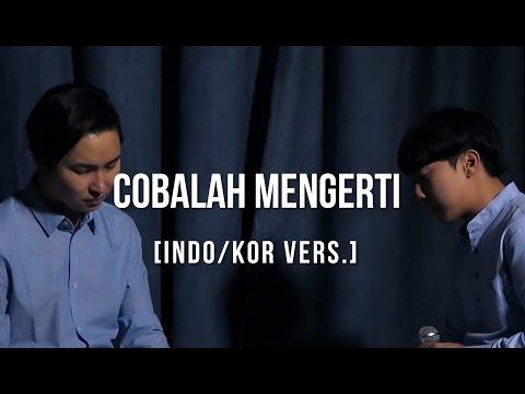 [Cover - Indo/Korea] COBALAH MENGERTI - NOAH ft. GEISHA