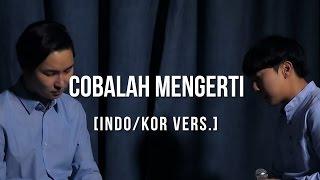 Gambar cover [Cover - Indo/Korea] COBALAH MENGERTI - NOAH ft. GEISHA