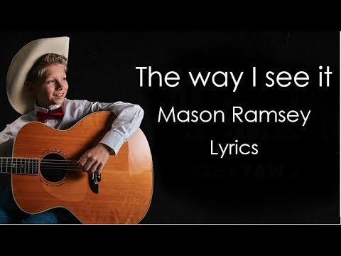 The Way I See It - Mason Ramsey Lyrics