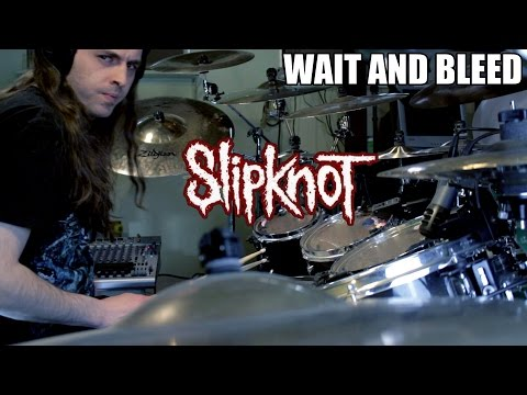 """Slipknot - """"Wait and Bleed"""" - DRUMS"""