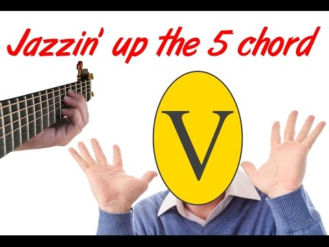 Jazzing Up The 5 Chord - Altered Dominant Shapes