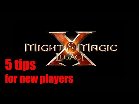 Might & Magic X: Legacy - 5 Tips For New Players
