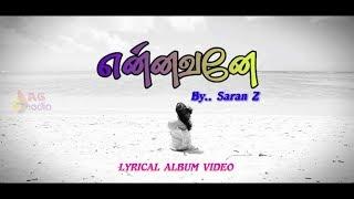Ennavaney Ennai Maranthathu Yeno Lyrics Video | Saran Z | AG Media