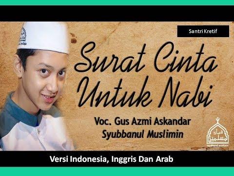 Gus Azmi: Lirik Lagu Surat Cinta Untuk Nabi Versi Indonesia, Inggris Dan Arab