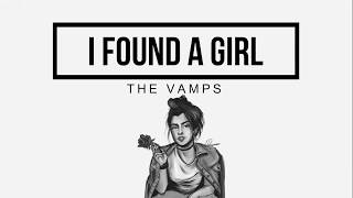 I FOUND A GIRL; The Vamps // Subs Español