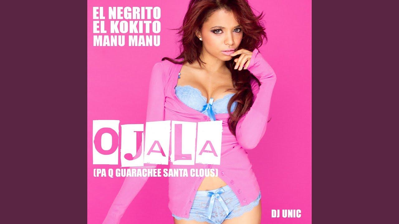 Download Ojala (PA Q GUARACHEE SANTA CLOUS) (DJ Unic Radio Edit)