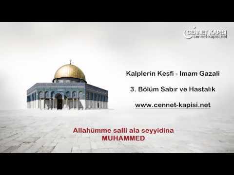 Kalplerin Keşfi - Sabır ve Hastalık - Imam Gazali - Sesli Hadisler - www.cennet-kapisi.net