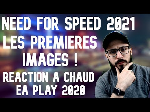 NEED FOR SPEED 2021 LES PREMIÈRE IMAGES ! RÉACTION A CHAUD EA PLAY 2020