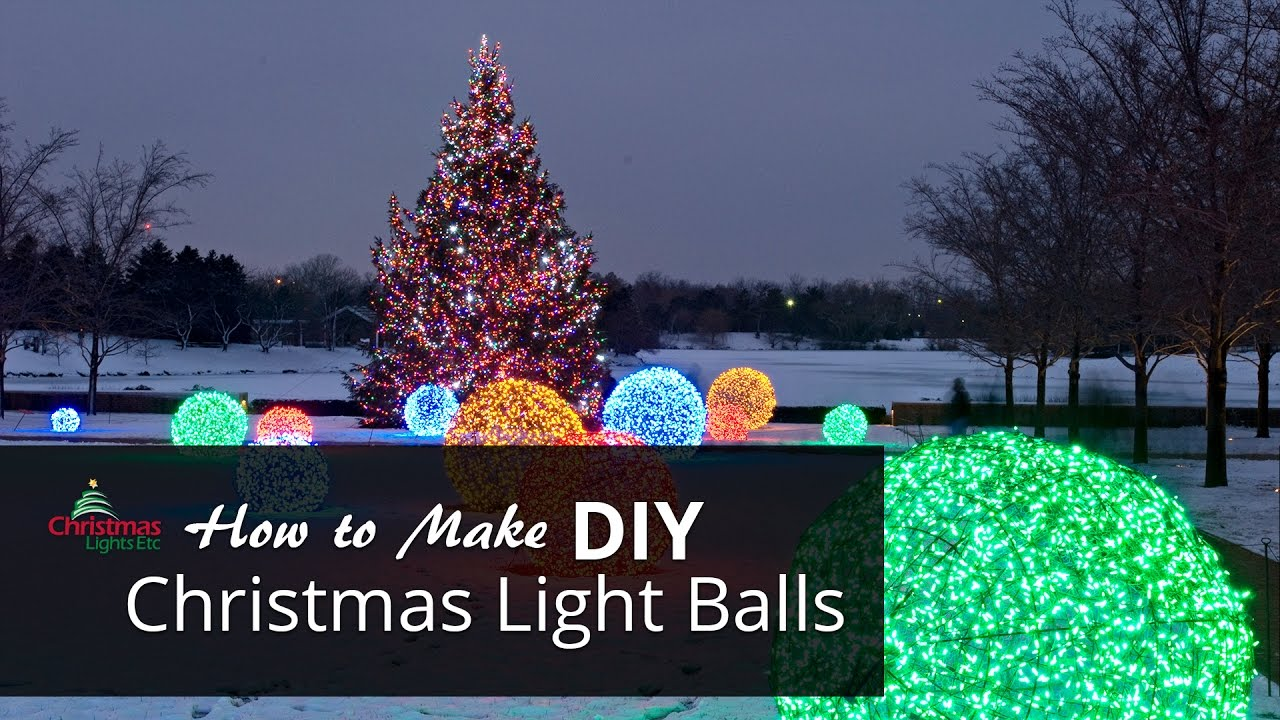 how to make christmas light balls youtube - Outdoor Christmas Balls