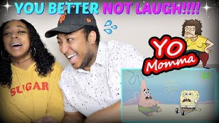 TRY NOT TO LAUGH!!!! YO MAMA JOKES EDITION!!!!