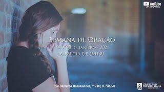 SEMANA DE ORAÇÃO - QUINTA - 07/01/2021