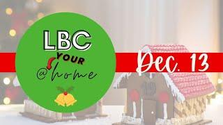 LBC@YOURHome - Dec. 13th