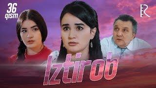 Iztirob (o'zbek serial) | Изтироб (узбек сериал) 36-qism