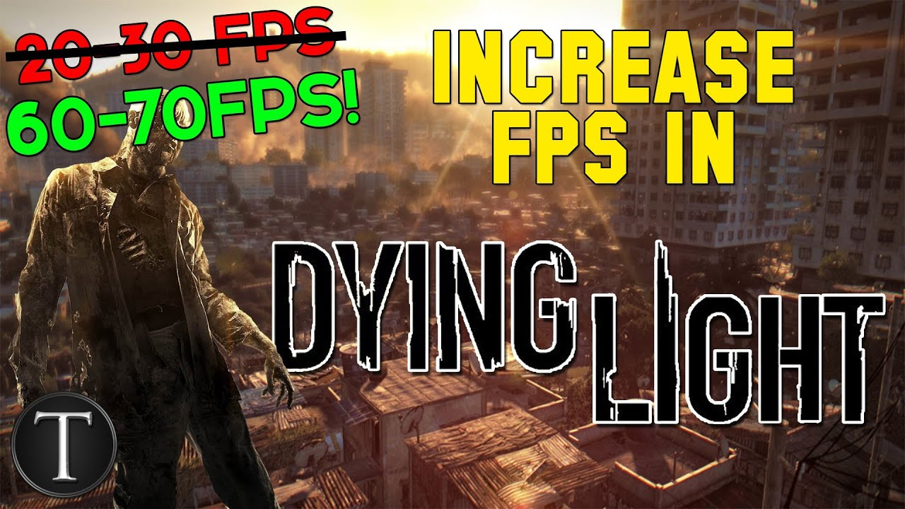 how to fix dying light lag and increase fps