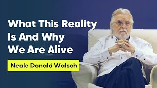 What This Reality Is And Why We Are Alive