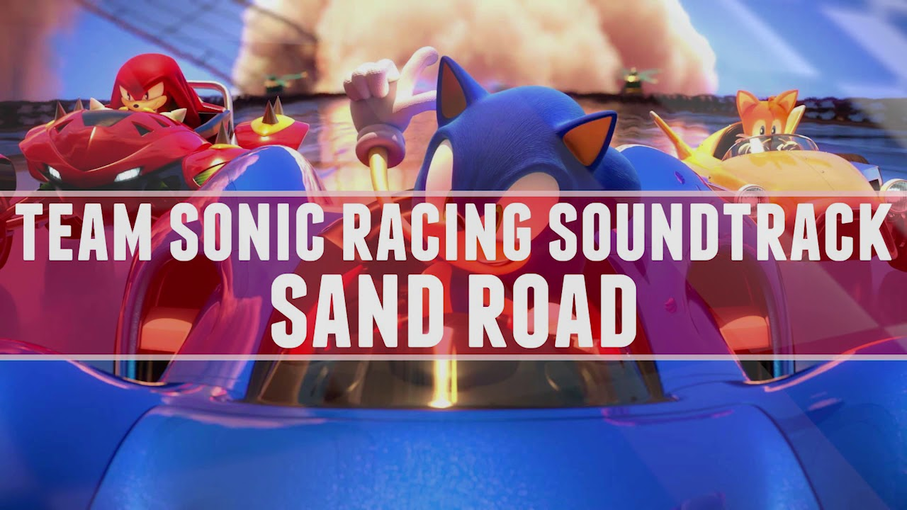 Team Sonic Racing Soundtrack Sand Road Youtube